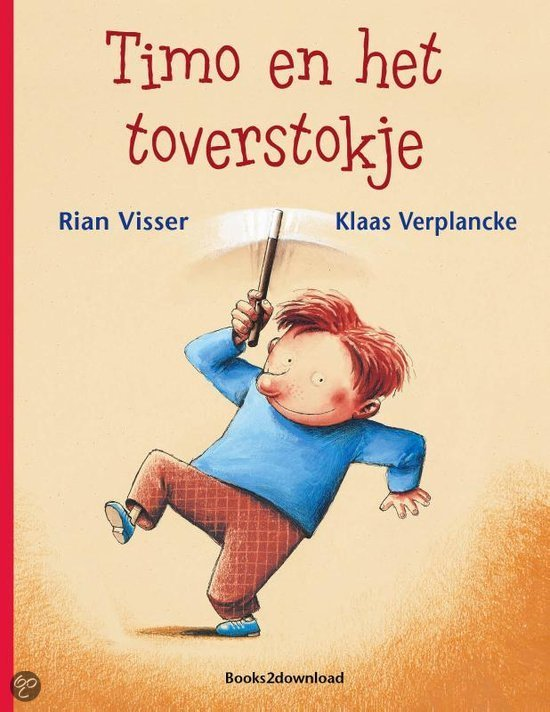 Timo en het toverstokje, Rian Visser en Klaas Verplancke, books2download, 2013
